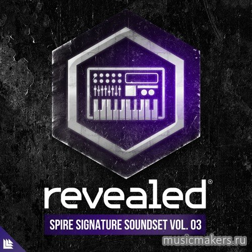Revealed Recordings - Revealed Spire Signature Soundset Vol. 3 (SYNTH PRESET)