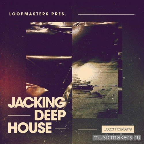 Loopmasters - Jacking Deep House