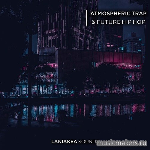 Laniakea Sounds - Atmospheric Trap & Future Hip Hop (WAV)