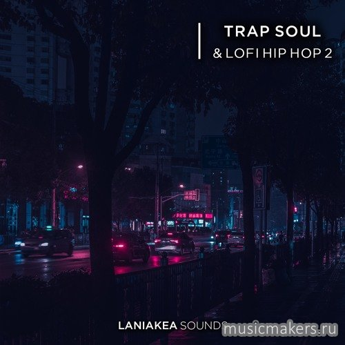 Laniakea Sounds - Trap Soul & Lofi Hip Hop 2 (WAV)