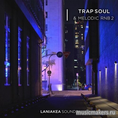 Laniakea Sounds - Trap Soul & Melodic RnB 2 (WAV)