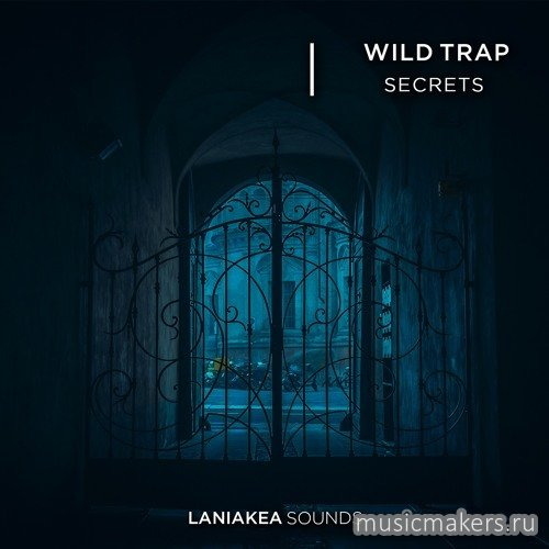 Laniakea Sounds - Wild Trap Secrets (WAV)
