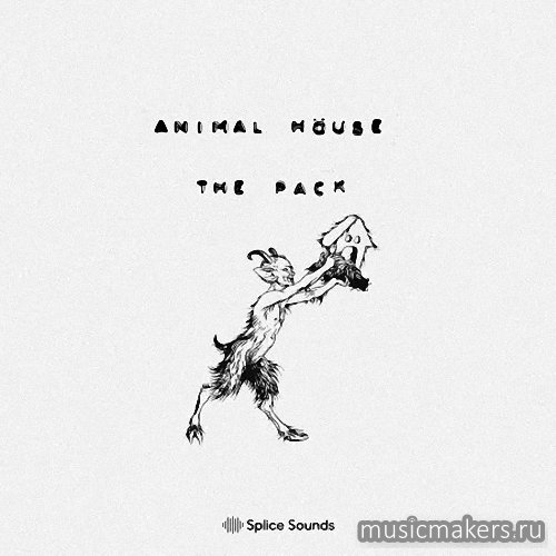 Splice Sounds - Animal HÖuse The Pack (WAV)