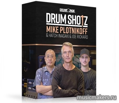 Drumforge - DrumShotz Mike Plotnikoff & Hatch Inagaki & Joe Rickard